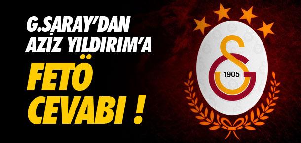 GALATASARAY'DAN AZİZ YILDIRIM'A FETÖ CEVABI !