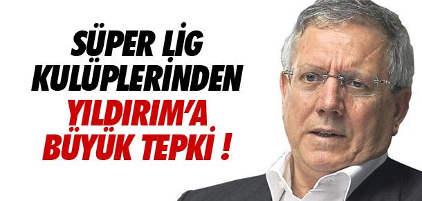 Aziz Yıldırım'a Süper Lig kulüplerinden sert tepki !