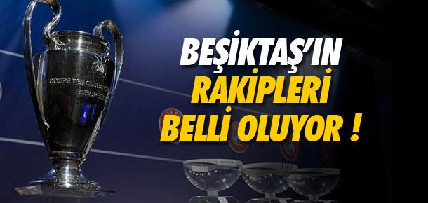 BEŞİKTAŞ'IN RAKİPLERİ BELLİ OLUYOR...