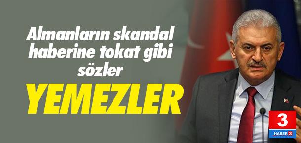 Yıldırım'dan Der Spiegel'e: Yemezler