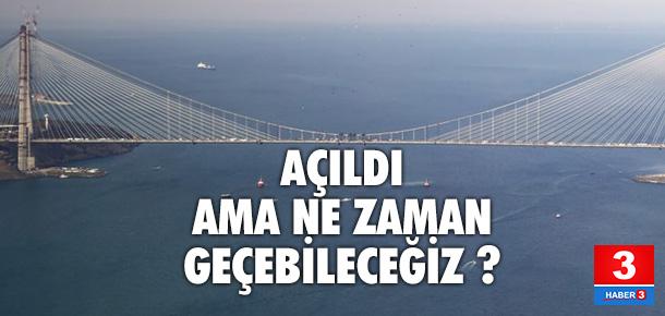 3. Köprü 00.00'da fiilen hizmete girecek