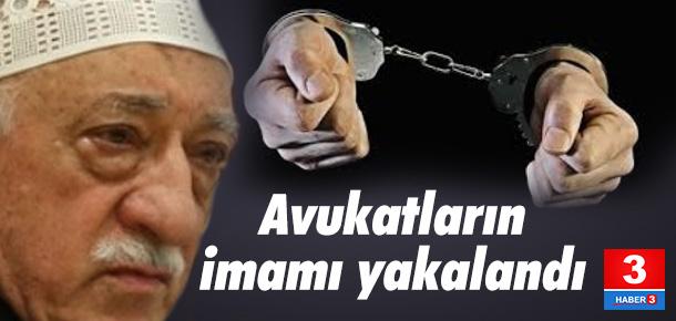 FETÖ'cü avukatların imamı yakalandı
