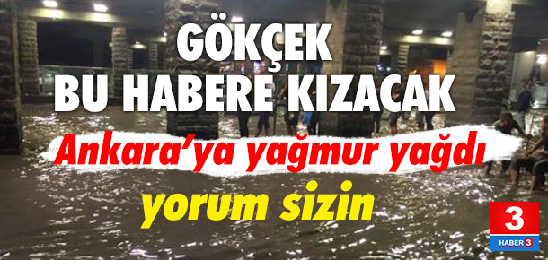 Ankara sele teslim oldu
