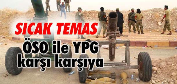 ÖSO ile YPG karşı karşıya geldi
