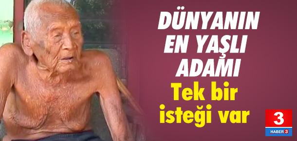 Dünyanın en yaşlı adamının tek isteği