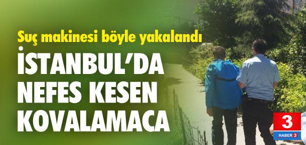 İstanbul'da nefes kesen kovalamaca !