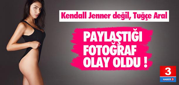 Yerli Kendall Jenner, Tuğçe Aral