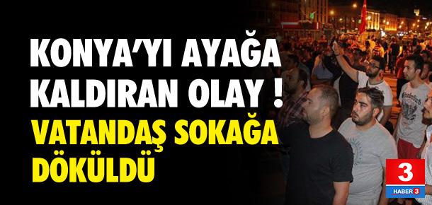 Konya'yı ayağa kaldıran olay !