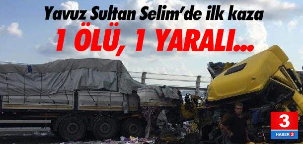 Yavuz Sultan Selim Köprüsü'nde ilk kaza
