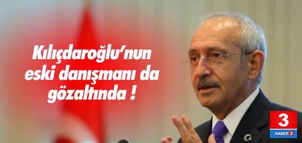 Kılıçdaroğlu'nun eski danışmanına gözaltı