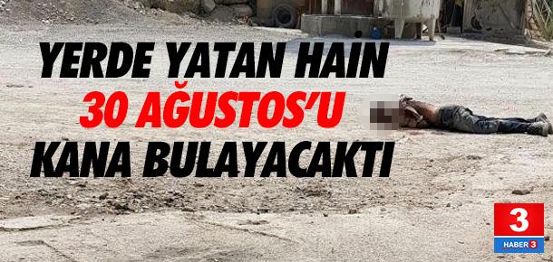 Teröristler, 30 Ağustos'u kana bulayacaktı