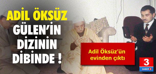Adil Öksüz Gülen'in yanında !