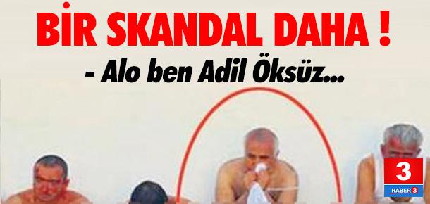 Bir Adil Öksüz skandalı daha !