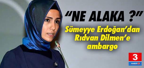Sümeyye Erdoğan, Rıdvan Dilmen'i niçin kabul etmedi ?