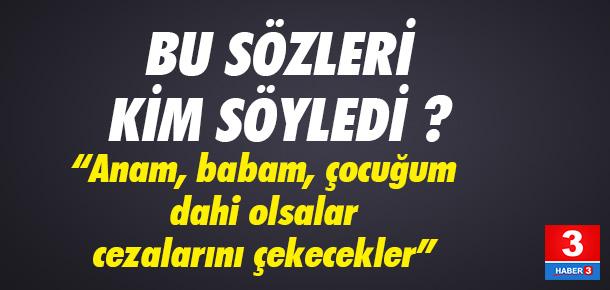 Bakan Zeybekci: Anam, babam, çocuğum dahi olsa cezalarını çekecekler