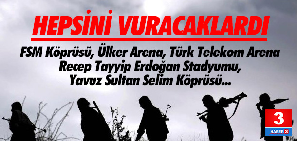 PKK bu noktaları füzelerle vuracaktı