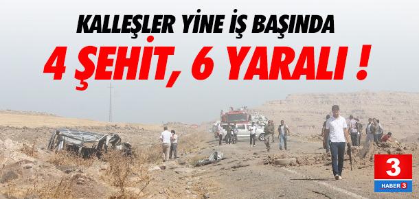 Kalleşler yine kalleşçe saldırdı: 4 evladımız şehit, 6 yaralı !