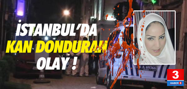 İstanbul'da kan donduran olay !