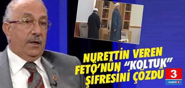 Nurettin Veren: Fetullah Gülen Afrika'ya kaçacak, şifreyi koltukla verdi