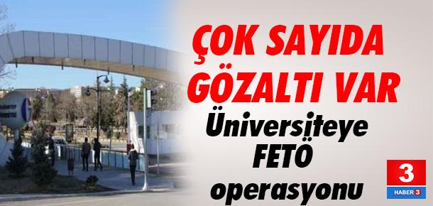 Gaziantep Üniversitesi'ne FETÖ baskını