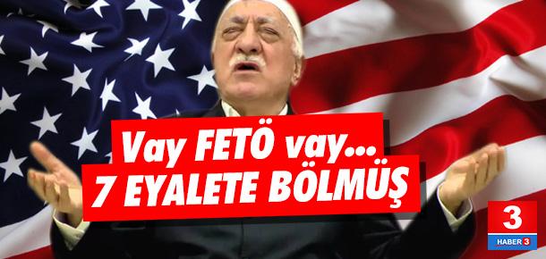 FETÖ Türkiye'yi 7, İstanbul'u 4, ABD'yi 11 eyalete ayırmış!
