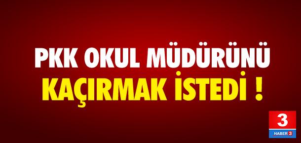 PKK okul müdürünü kaçıracaktı !