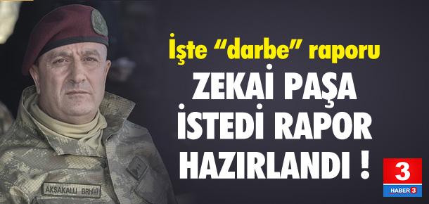 Zekai Paşa istedi rapor hazırlandı !