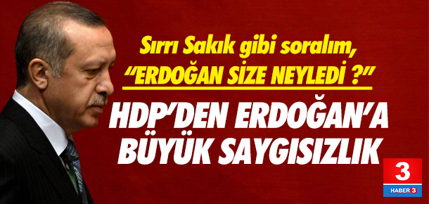 HDP yine Erdoğan'ın karşılamayacak