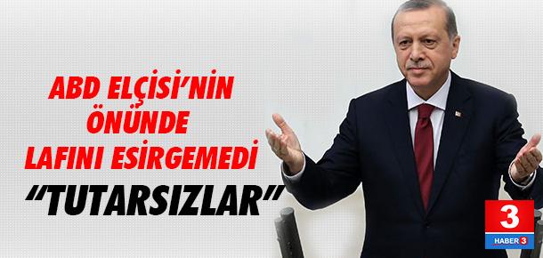 Erdoğan'dan ABD Büyükelçisi'nin önünde sert ifadeler