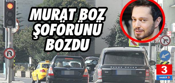 Murat Boz'un kural tanımayan şoförü