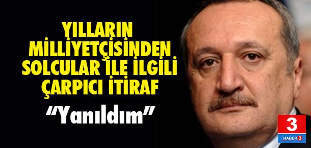 Mehmet Ağar: Türk solu hakkında yanıldım