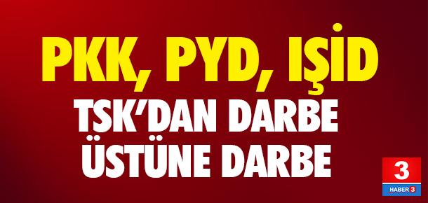 TSK'dan PKK, PYD ve IŞİD'e darbe !