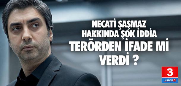 Necati Şaşmaz hakkında şok iddia: Terörden ifade mi verdi ?