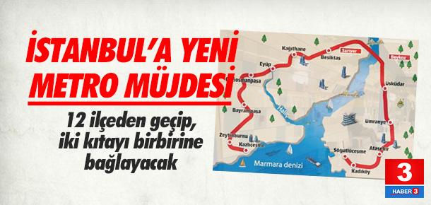 İstanbul'a yeni metro müjdesi !