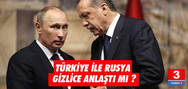 'Türkiye ile Rusya arasında kritik anlaşma' iddiası