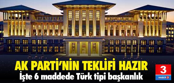 İşte AK Parti'nin başkanlık sistemi