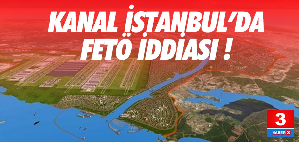Kanal İstanbul arazilerini FETÖ'cüler mi topladı ?