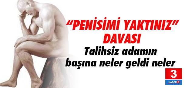İzmir'de 'penisimi yaktın' davası