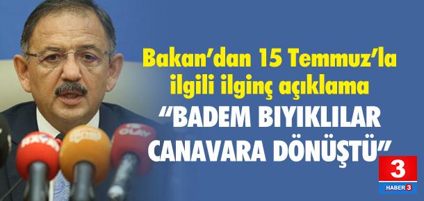 """Bakan Özhaseki: """"Badem bıyıklılar canavara dönüştü"""""""