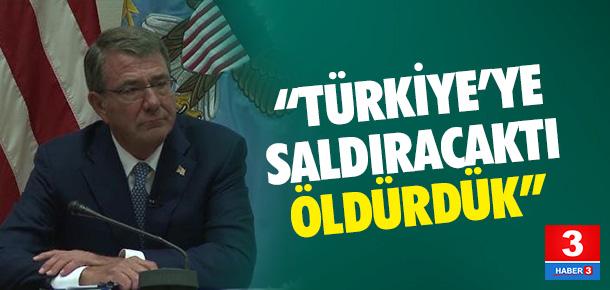 ABD: Türkiye'ye saldıracaktı, öldürdük