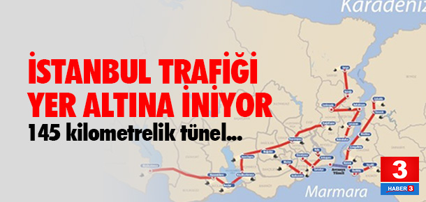 İstanbul trafiği yer altına iniyor