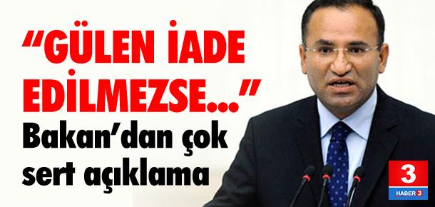 """""""Gülen'in iade kararı verilmezse..."""""""