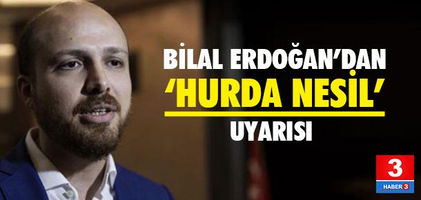 Bilal Erdoğan'dan gençlere uyarı