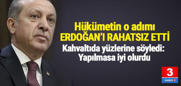 Erdoğan'dan vekillere: Yapılmasa iyi olurdu