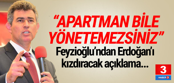Metin Feyzioğlu: ''Bu sistemle apartman yönetemezsiniz'''