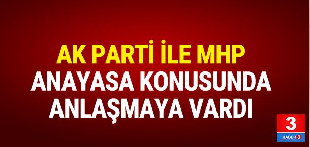 AK Parti ile MHP anayasa metninde uzlaştı