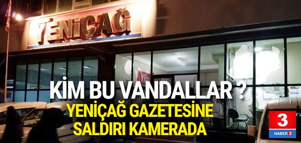 Yeniçağ Gazetesi'ne saldırı anı kamerada
