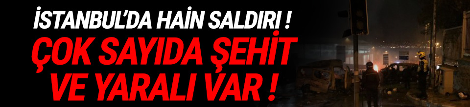 İstanbul Beşiktaş'ta Vodafone Arena yakınında iki bombalı saldırı