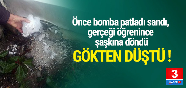 İstanbul'da gökten buz kütlesi düştü !