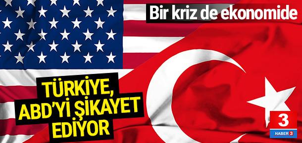 Türkiye, ABD'yi şikayet edecek